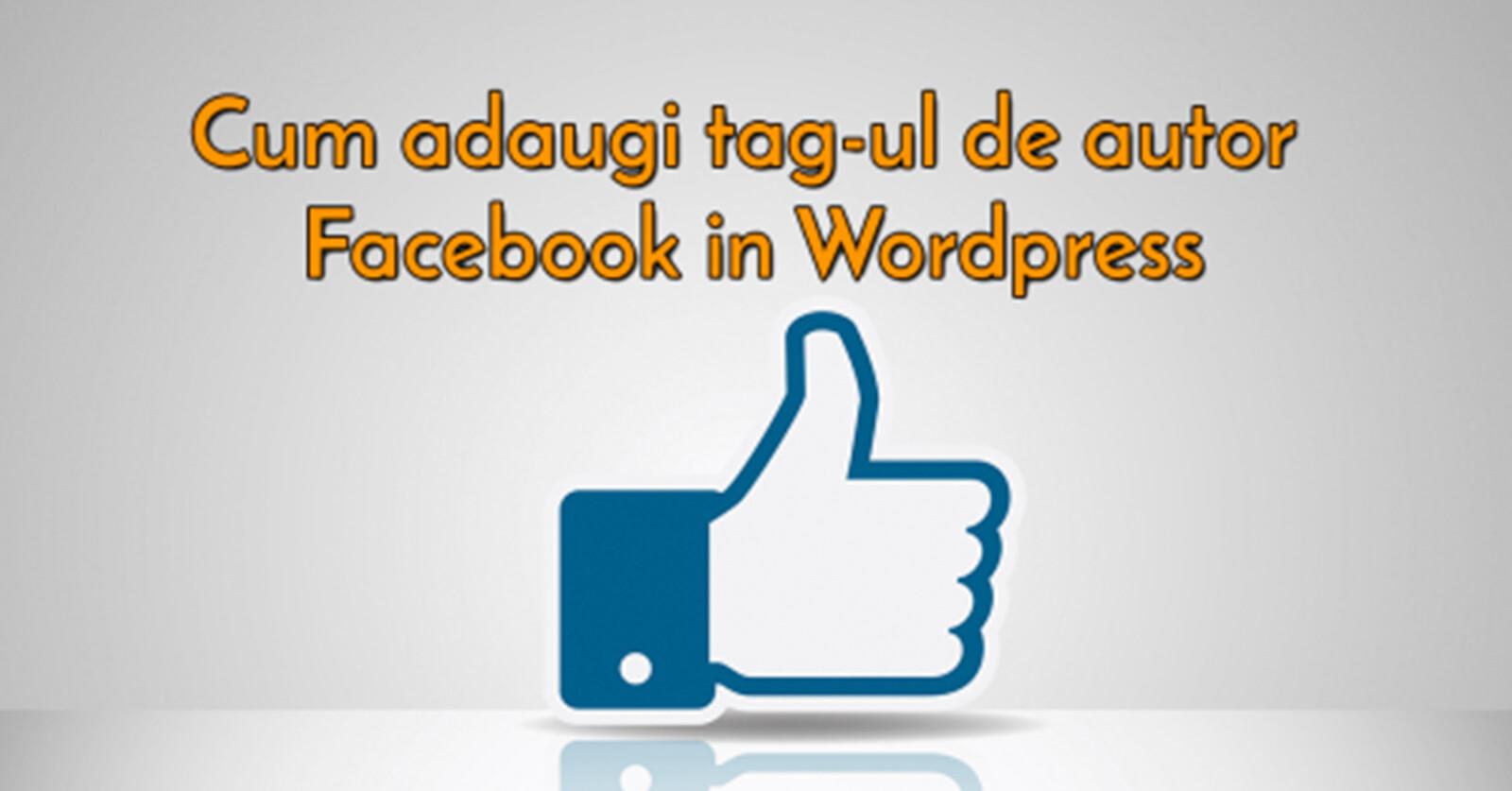 Cum adaugi tag-ul de autor Facebook in WordPress