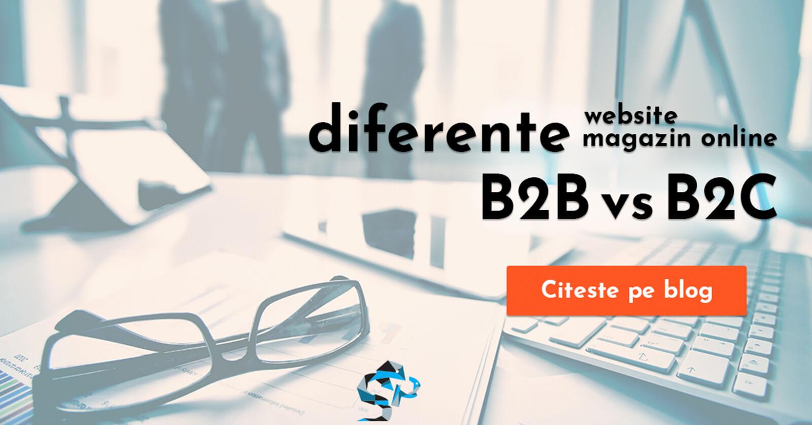 Platforma B2B vs B2C – ce trebuie sa stii